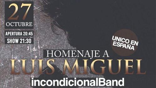 """Entrada para """"Homenaje a Luis Miguel / Incondicional Band"""""""
