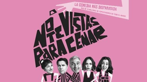 Entrada para la comedia NO TE VISTAS PARA CENAR, en Cáceres